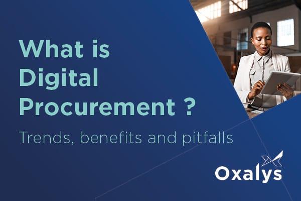 Oxalys webinar - What is Digital Procurement ? Trends, benefits and pitfalls